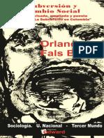 Orlando Fals Borda - Subversion y cambio social - Subversion en Colombia.pdf