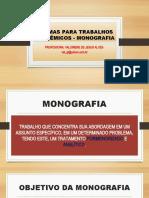 NORMAS PARA TRABALHOS ACADÊMICOS - MONOGRAFIA.pptx