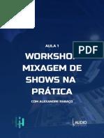 AULA+1+–+WORKSHOP+MIXAGEM+DE+SHOWS+NA+PRÁTICA_2.pdf