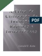 Gerald F. Kein - A Ética da Utilização de Induções Rápidas e Instantâneas