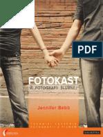 Fotokast w fotografii ślubnej. Techniki łączenia fotografii z filmem (2010) - Jennifer Bebb (300dpi).pdf