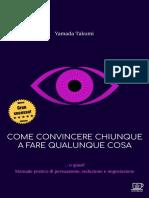 Come convincere chiunque a fare qualunque ANTEPRIMA - Yamada Takumi.pdf