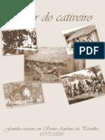 Apesar Do Cativeiro. Família Escrava Em Santo Antônio Da Patrulha (1773-1824)