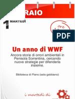 I martedì di Mente Locale - UN ANNO DI WWF (II parte) 1 febbraio ore 18 biblioteca Comunale Piano (sala Gabbiano)