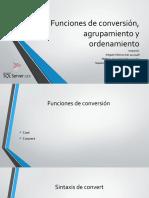 FUNCIONES DE CONVERSION, AGRUPAMIENTO Y ORDENAMIENTO