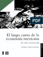 El Largo curso de la economía mexicana [de 1780 a Nuestros Días] - Enrique Cárdenas Sánchez