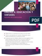 UNIDAD 4. EDUCACION Y VIRTUDES