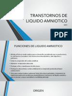 TRANSTORNOS DE LIQUIDO AMNIOTICO.pptx