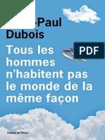 Tous les hommes nhabitent pas le monde de la même façon by Dubois,Jean-Paul [Dubois,Jean-Paul] (z-lib.org).epub
