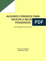 Algunos consejos para aplicar a becas y posgrados. Rodrigo Gómez Osuna