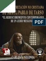 UNA INTERPRETACIÓN NO CRISTIANA DE SHÁUL PABLO DE TARSO CARLOS A. SEGOVIA