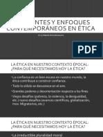 Corrientes y enfoques contemporáneos en ética