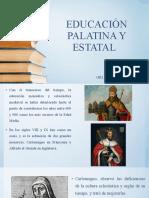 EDUCACIÓN PALATINA Y ESTATAL