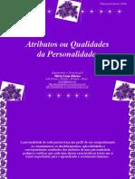 Atributos ou Qualidades da Personalidade - PPS Mirtzi - Maio-2012.ppsx