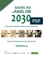 A saúde no Brasil em 2030_ estrutura do inanciamento e do gasto setorial, Vol. 4.pdf