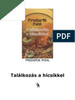 Frederik Pohl - Találkozás a hicsikkel