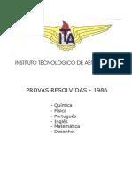 VESTIBULAR INSTITUTO TECNOLÓGICO DE AERONÁUTICA PROVAS RESOLVIDAS - 1986 - Português - Química - Física - Inglês - Matemática - Desenho