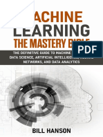 Machine Learning- The Mastery Bible - The Definitive Guide To Machine Learning Data Science.pdf