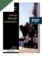 Derecho Mercantil Guatemalteco, Tomo I 6a. Edición - Dr. René Arturo Villegas Lara (RESUMEN).pdf