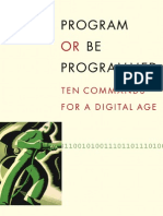 Rushkoff_ Douglas - Program or Be Programmed. Ten Commands for a Digital Age