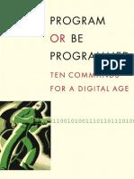 Rushkoff_ Douglas - Program or Be Programmed. Ten Commands for a Digital Age