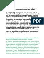 La creación de procesos de productos informaticos para la satisfacción de necesidades e interees sociales