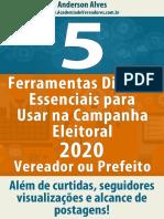 5-Ferramentas-Digitais-Essenciais-para-Usar-na-Campanha-Eleitoral-2020-para-Vereador-e-Prefeito-Anderson-Alves-v.2.3.1.pdf