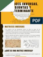 MATRICES INVERSAS, ADJUNTAS Y DETERMINANTE