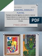 Artes-Visuales-3°B-PPT-Act-1.-ENTORNO-NATURAL-ANIMALES-Y-PLANTAS.pdf
