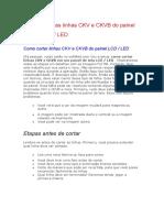 Como cortar as linhas CKV e CKVB do painel de tela LCD