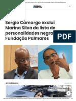 Sergio Camargo exclui Marina Silva da lista de personalidades negras da Fundação Palmares