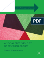 (New Directions in the Philosophy of Science) Susann Wagenknecht (auth.)-A Social Epistemology of Research Groups-Palgrave Macmillan UK (2016)