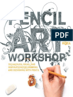 Pencil Art Workshop-Techniques, Ideas, and Inspiration for Drawing and Designing with Pencil