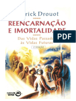 Reencarnação e Imortalidade das Vidas Passadas as Vidas Futuras - Patrick Drouot.pdf