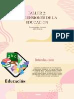 TALLER 2 DIMENSIONES DE LA EDUCACIÓN