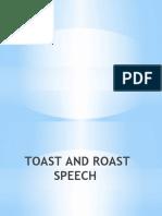 TOAST AND ROAST SPEECH by GJ