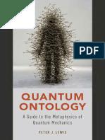 Peter J. Lewis - Quantum Ontology_ A Guide to the Metaphysics of Quantum Mechanics-Oxford University Press (2016).pdf