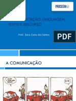 Aula 1 - A comunicação - linguagem, texto e discurso