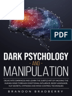 Bradberry, Brandon - Dark Psychology and Manipulation _ Delve Into Darkness and Learn the Subtle Art of Hacking the Human Mind Through Emotional Influence, Body Language, NLP Secrets, Hypnosis and Mind Control Te