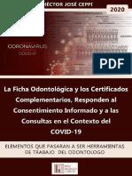La Ficha Odontológica y los Certificados  Complementarios, Responden al Consentimiento Informado y a las  Consultas en el Contexto del  COVID-19