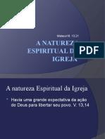 A natureza Espiritual da Igreja.pptx