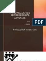 APROXIMACIONES METODOLOGICAS ACTUALES