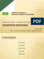 Pesquisa de trânsito  - Contagem Classificada e Volumétrica