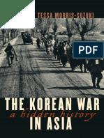 (Asia_Pacific_Perspectives) Tessa Morris-Suzuki - The Korean War in Asia_ A Hidden History-Rowman & Littlefield Publishers (2018).pdf