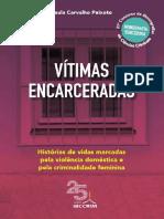PEIXOTO, Paula Carvalho. Vítimas encarceradas.pdf