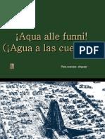 Aqua Alle Funni Agua a Las Cuerdas