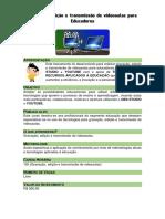 Gravação, edição e transmissão de videoaulas para Educadores