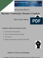 Racismo_ Construção, Fixação e Combate  - Apresentação pps
