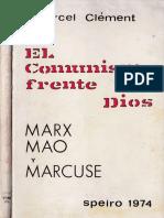 El comunismo frente a Dios. Marx, Mao y Marcuse - Marcel Clement