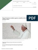 Papa Francisco indica apoio às uniões civis do mesmo sexo - BBC News